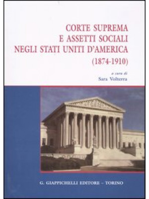 Corte suprema e assetti sociali negli Stati Uniti d'America (1874-1910)