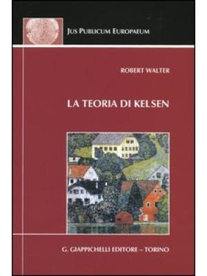 La teoria di Kelsen. Contributi alla dottrina pura del diritto