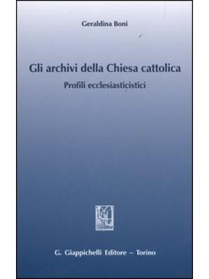 Gli archivi della Chiesa cattolica. Profili ecclesiastici