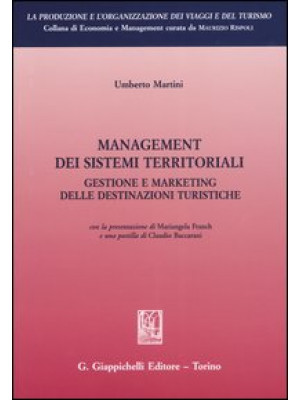 Management dei sistemi territoriali. Gestione e marketing delle destinazioni turistiche