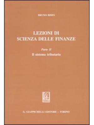 Lezioni di scienza delle finanze. Vol. 2: Il sistema tributario