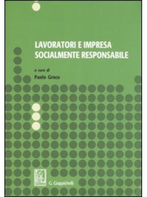 Lavoratori e impresa socialmente responsabile. Atti del Seminario di studi (Salerno, dicembre 2005-marzo 2006)