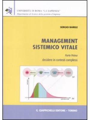 Management sistemico vitale. Vol. 1: Decidere in contesti complessi