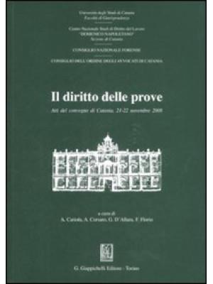Il diritto delle prove. Atti del Convegno (Catania, 21-22 novembre 2008)