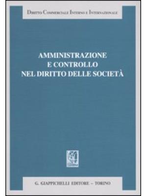 Amministrazione e controllo nel diritto delle società. Liber amicorum Antonio Piras