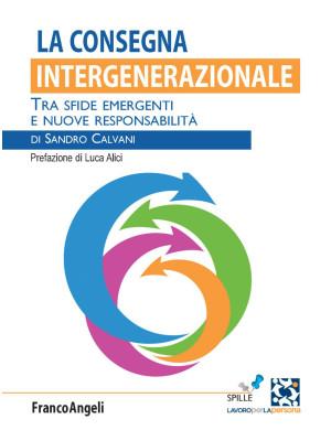 La consegna intergenerazionale. Tra sfide emergenti e nuove responsabilità