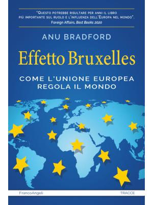Effetto Bruxelles. Come l'Unione Europea regola il mondo