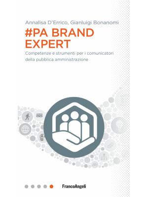 #PA brand expert. Competenze e strumenti per i comunicatori della pubblica amministrazione
