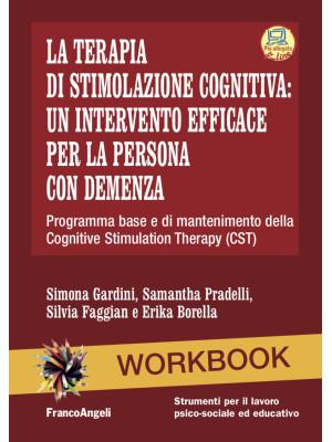 La terapia di stimolazione cognitiva: un intervento efficace per la persona con demenza. Programma base e di mantenimento della Cognitive Stimulation Therapy (CST). Nuova ediz. Con Contenuto digitale per accesso on line