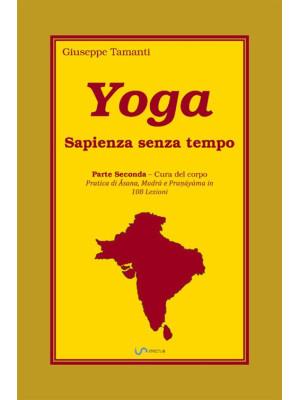 Yoga. Sapienza senza tempo. Vol. 2: Cura del corpo