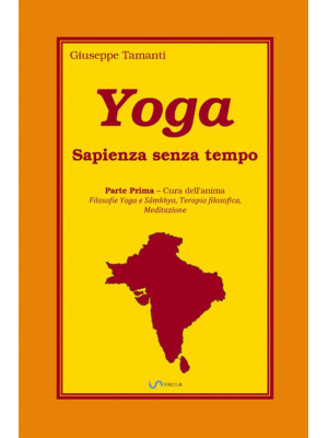 Yoga. Sapienza senza tempo. Vol. 1: Cura dell'anima