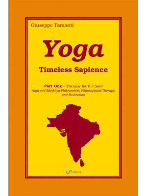 Yoga. Timeless Sapience. Vol. 1: Therapy for the Soul