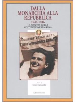 Dalla monarchia alla Repubblica 1943-1946. La nascita della Costituzione italiana