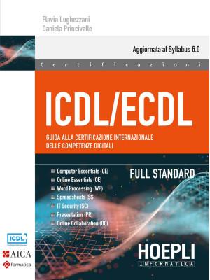 ICDL/ECDL Guida alla certificazione internazionale delle competenze digitali. Full Standard