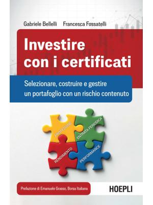 Investire con i certificati. Selezionare, costruire e gestire un portafoglio con un rischio contenuto