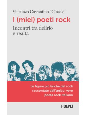 I (miei) poeti rock. Incontri tra delirio e realtà