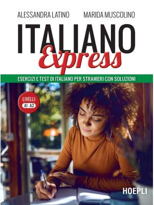 Italiano Express. Esercizi e test di italiano per stranieri con soluzioni. Livelli A1-A2