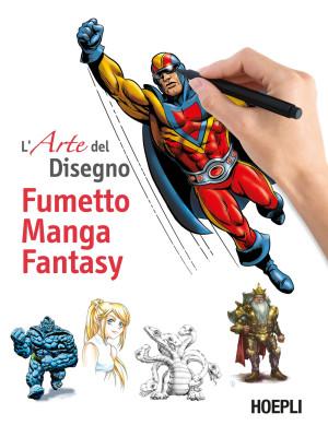 L'arte del disegno. Fumetto, manga, fantasy