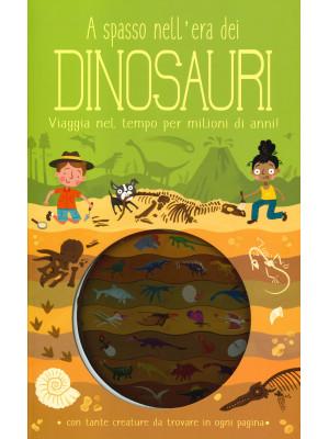 A spasso nell'era dei dinosauri. Ediz. a colori