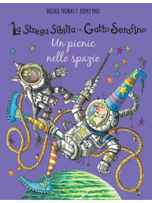 Un picnic nello spazio. La strega Sibilla e il gatto Serafino. Ediz. a colori