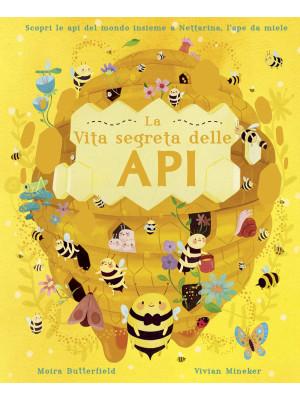 La vita segreta delle api. Ediz. a colori
