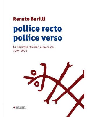 Pollice recto pollice verso. La narrativa italiana a processo 1994-2020