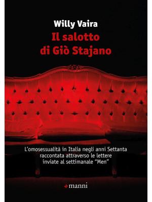 Il salotto di Giò Stajano. L'omosessualità in Italia negli anni Settanta raccontata attraverso le lettere inviate al settimanale «Men»