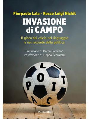 Invasione di campo. Il gioco del calcio nel linguaggio e nel racconto della politica