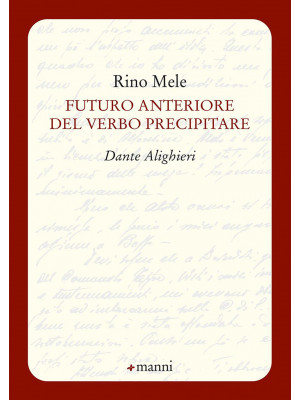 Futuro anteriore del verbo precipitare. Dante Alighieri