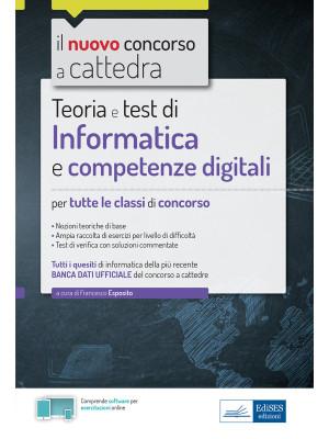 Informatica e competenze digitali per il concorso a cattedra. Teoria e test per tutte le classi di concorso. Con software di simulazione