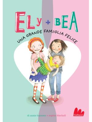 Una grande famiglia felice. Ely + Bea. Vol. 11