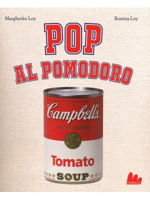 Pop al pomodoro. Ediz. a colori