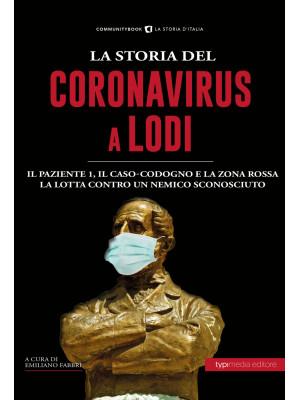 La storia del Coronavirus a Lodi e in Lombardia