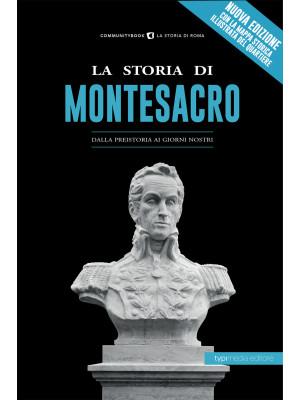 La storia di Montesacro. Dalla preistoria ai giorni nostri