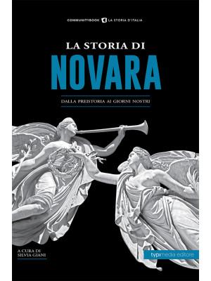 La storia di Novara. Dalla preistoria ai giorni nostri