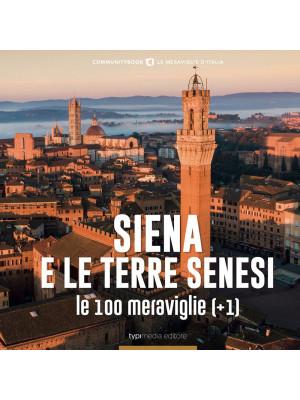 Siena e le Terre senesi, le 100 Meraviglie (+1)