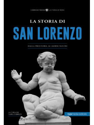 La storia di San Lorenzo. Dalla preistoria ai giorni nostri