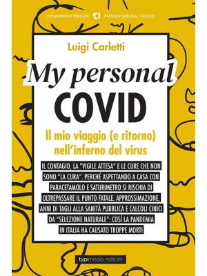 My personal Covid. Il mio viaggio (e ritorno) nell'inferno del virus