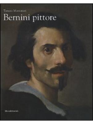 Bernini pittore. Catalogo della mostra (Roma, 19 ottobre 2007-20 gennaio 2008). Ediz. illustrata