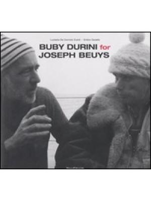 Buby Durini for Joseph Beuys. Catalogo della mostra (Padova, 22 marzo-4 maggio 2008). Ediz. italiana e inglese