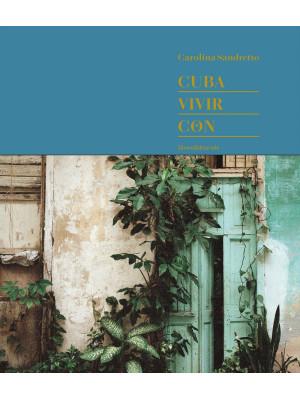 Cuba. Vivir con. Ediz. limitata. Ediz. inglese e spagnola