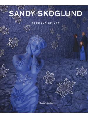 Sandy Skoglund. Catalogo della mostra (Torino, 24 gennaio-24 marzo 2019). Ediz. illustrata
