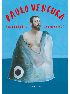 Paolo Ventura. Photographs and drawings. Catalogo della mostra (Torino, 17 settembre-8 dicembre 2020). Ediz. italiana e inglese