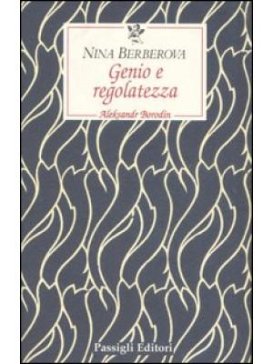 Genio e regolatezza. Aleksandr Borodin