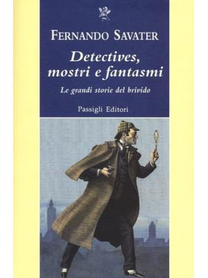 Detectives, mostri e fantasmi. Le grandi storie del brivido