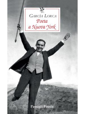 Poeta a Nuova York. Testo spagnolo a fronte