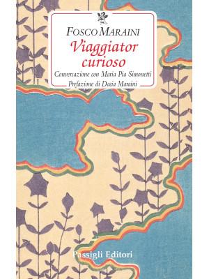 Viaggiator curioso. Conversazione con Maria Pia Simonetti