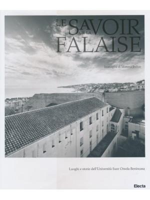 Le savoir sur la falaise. Luoghi e storie dell'Università Suor Orsola Benincasa. Ediz. illustrata