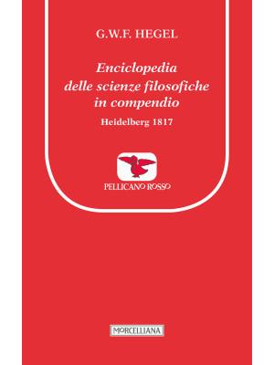 Enciclopedia delle scienze filosofiche in compendio. Heidelberg 1817