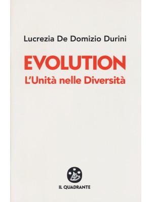 Evolution. L'unità nelle diversità